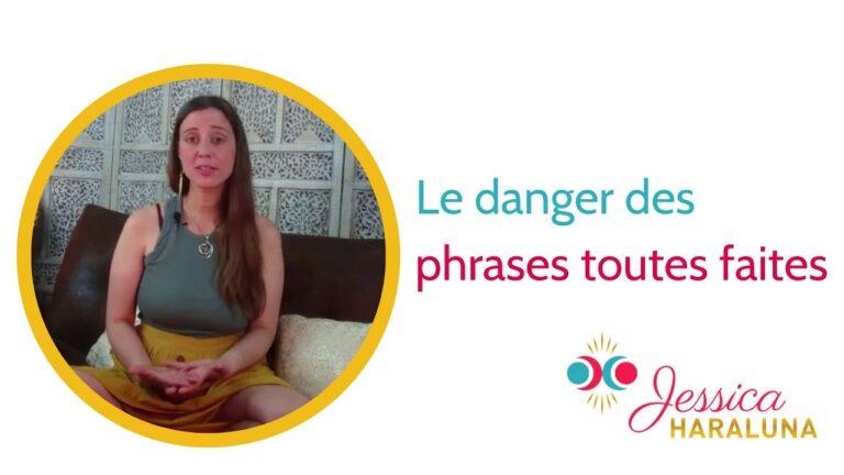 Le danger des phrases toutes faites et le développement personnel|Jessica Haraluna