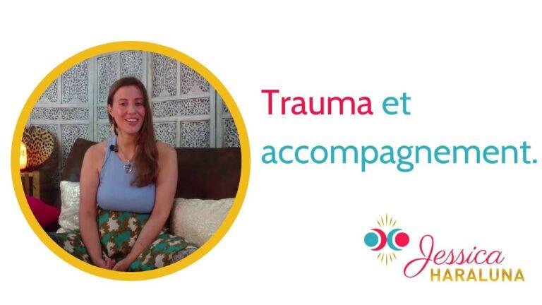 Traumatisme et accompagnement|Jessica Haraluna
