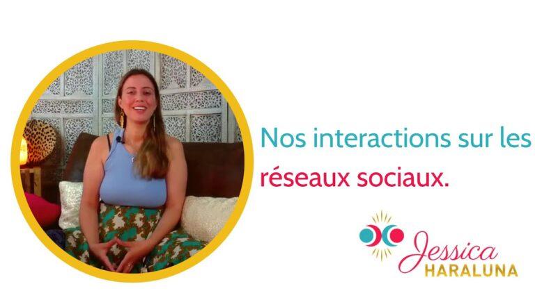 Nos interactions sur les réseaux sociaux|Jessica Haraluna