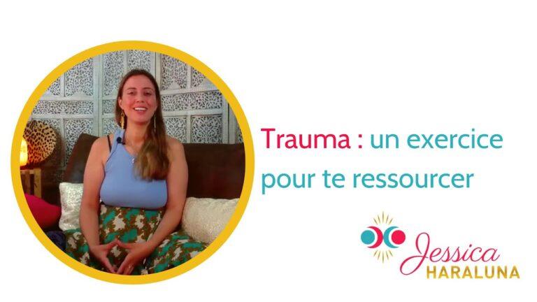 Trauma, un exercice pour apaiser ton angoisse et te ressourcer.|Jessica Haraluna